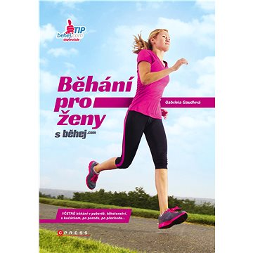 Běhání pro ženy: s běhej.com (978-80-264-0851-2)