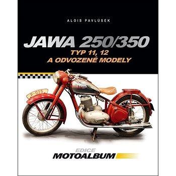 Jawa 250/350: Typ 11, 12 a odvozené modely (978-80-264-0862-8)