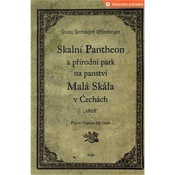 Skalní Pantheon a přírodní park na panství Malá Skála v Čechách (978-80-257-0608-4)