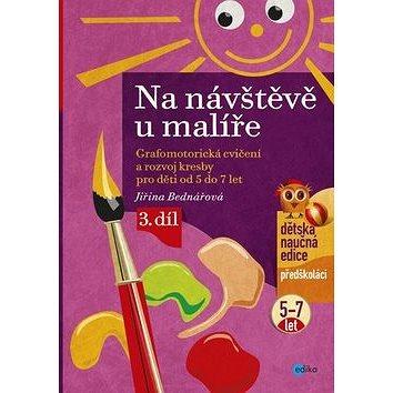 Na návštěvě u malíře: Grafomotorická cvičení a rozvoj kresby pro děti od 5 do 7 let (978-80-266-0827-1)