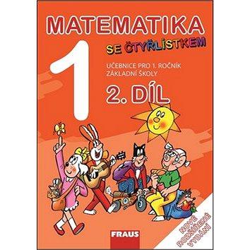 Matematika se Čtyřlístkem 1/2. díl Učebnice: Pro 1. ročník základní školy (978-80-7489-042-0)