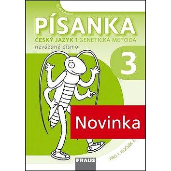 Písanka 3 Český jazyk Genetická metoda: Nevázané písmo Pro 1. ročník ZŠ (978-80-7489-060-4)