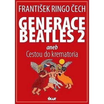 Generace Beatles 2: aneb Cestou do krematoria (978-80-249-2910-1)
