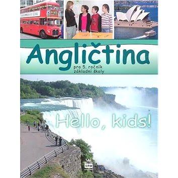 Angličtina pro 5. ročník základní školy Hello, Kids! (978-80-7235-558-7)
