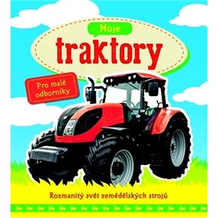 Moje traktory (978-80-256-1742-7)
