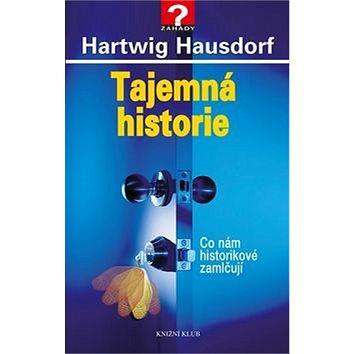 Tajemná historie: Co nám historikové zatajují (978-80-242-4955-1)