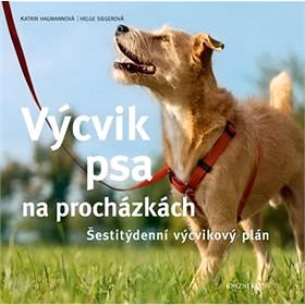 Výcvik psa na procházkách: Šestitýdenní tréninkový plán (978-80-242-4843-1)