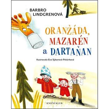 Oranžáda, Mazarén a Dartaňan: Loranga 1 (978-80-242-5032-8)