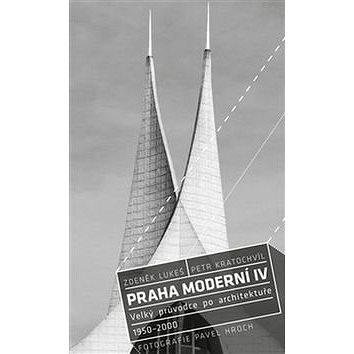 Praha moderní IV.: Velký průvodce po architektuře 1950–2000 (978-80-7432-653-0)