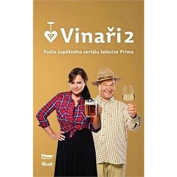 Vinaři 2: Podle úspěšného seriálu televize Prima (978-80-249-2939-2)