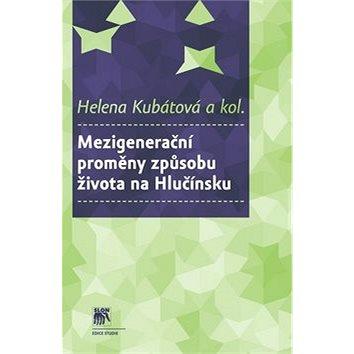 Mezigenerační proměny způsobu života na Hlučínsku (978-80-7419-190-9)