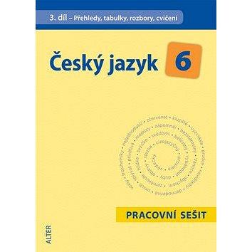 Český jazyk 6 III. díl Přehledy, tabulky, rozbory, cvičení (978-80-7245-317-7)