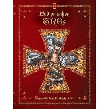 Pod přísahou TREs: Tajemství templářských rytířů (978-80-00-04013-4)