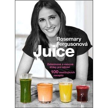 Juice: Zeleninové a ovocné šťávy pro zdraví, 100 osvěžujících receptů (978-80-7306-783-0)
