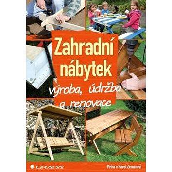 Zahradní nábytek: výroba, údržba a renovace (978-80-247-5586-1)