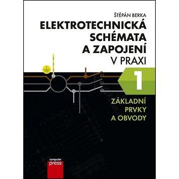 Elektrotechnická schémata a zapojení v praxi 1: Základní prvky a obvody (978-80-251-4598-2)