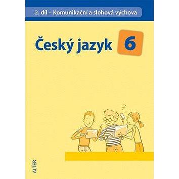 Český jazyk 6 II.díl Komunikační a slohová výchova (978-80-7245-318-4)