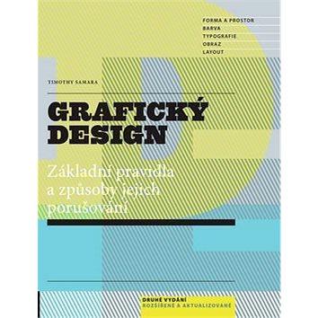 Grafický design: Základní pravidla a způsoby jejich porušování (978-80-7529-046-5)