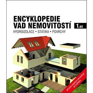 Encyklopedie vad nemovitostí 1. díl: Hydroizolace, statika, povrchy (978-80-87215-16-6)