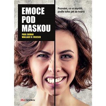 Emoce pod maskou: Poznám, co si myslíš podle toho, jak se tváříš (978-80-265-0422-1)