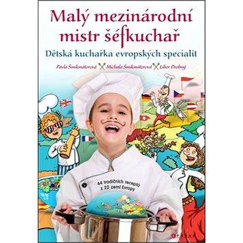 Malý mezinárodní mistr šéfkuchař: Dětská kuchařka evropských specialit (978-80-264-0881-9)