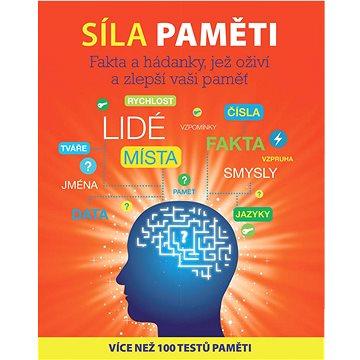 Síla paměti: Fakta a hádanky, jež oživí a zlepší vaši paměť (978-80-7529-007-6)