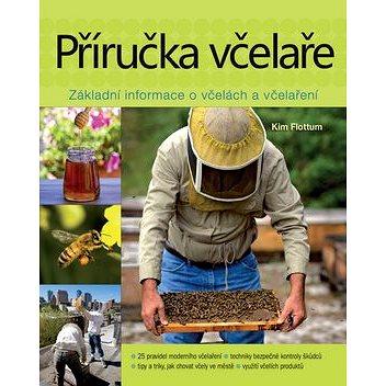 Příručka včelaře: Základní informace o včelách a včelaření (978-80-7391-985-6)