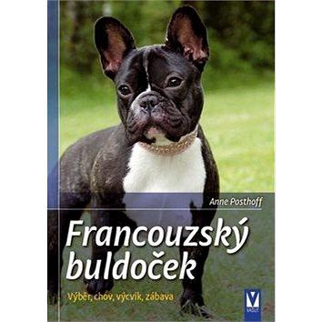 Francouzský buldoček: Výběr, chov, výcvik, zábava (978-80-7236-929-4)