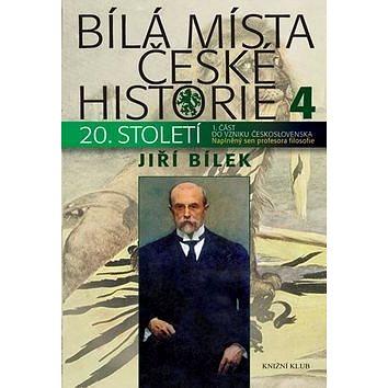 Bílá místa české historie 4: Naplněný sen profesora filozofie (978-80-242-5056-4)