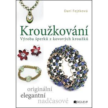 Kroužkování: Výroba šperků z kovových kroužků (978-80-253-2601-5)