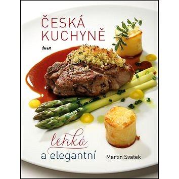 Česká kuchyně: lehká a elegantní (978-80-249-2854-8)