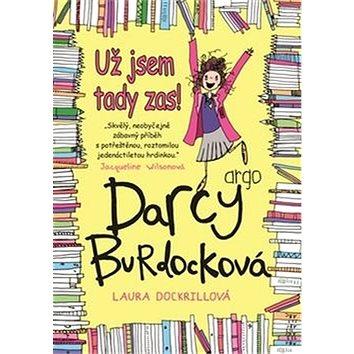 Darcy Burdocková Už jsem tady zas (978-80-257-1580-2)