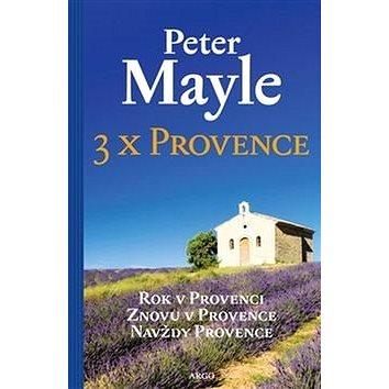 3x Provence: Rok v Provenci, Znovu v Provence, Navždy Provance (978-80-257-1625-0)