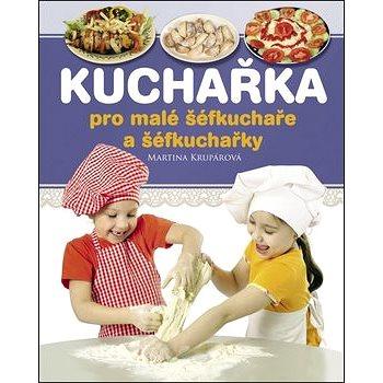 Kuchařka pro malé šéfkuchaře a šéfkuchařky (978-80-266-0829-5)