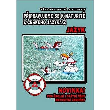 Připravujeme se k maturitě z českého jazyka 2 (978-80-86448-29-9)