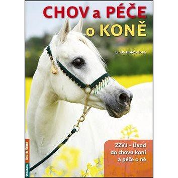 Chov a péče o koně: ZZVJ - Úvod do chovu koní a péče o ně (978-80-7346-185-0)