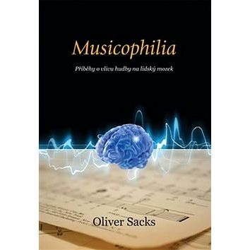 Musicophilia: Příběhy o vlivu hudby na lidský mozek (978-80-7438-132-4)