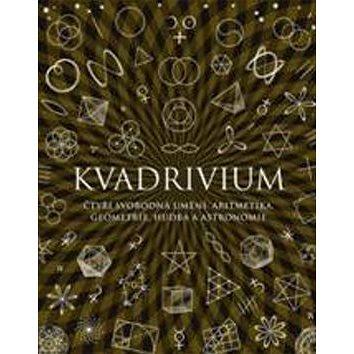 Kvadrivium: Čtyři svobodná umění: aritmetika, geometrie, hudba a astronomie (978-80-7363-732-3)
