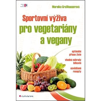 Sportovní výživa pro vegetariány a vegany (978-80-247-5527-4)