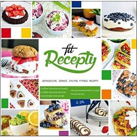 Fit recepty 2. díl: Jednoduché, zdravé, chutné fitness recepty (978-80-972108-7-8)
