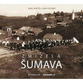 Zmizelá Šumava (978-80-7473-390-1)