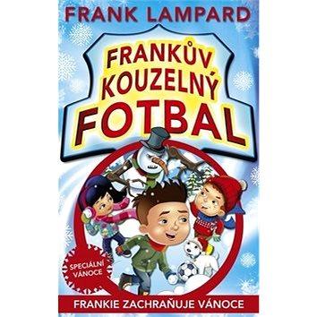 Frankův kouzelný fotbal Frankie zachraňuje Vánoce (978-80-264-0939-7)