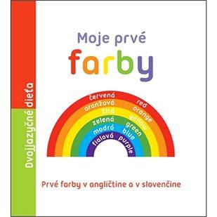 Moje prvé farby: Prvé farby v angličtine a v slovenčine (978-80-8142-479-3)