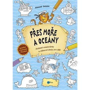 Přes moře a oceány: Pirátské omalovánky a zábavné úkoly pro děti (978-80-266-0845-5)