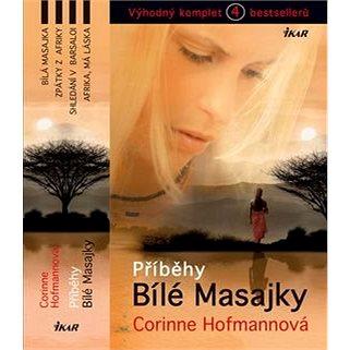 Příběhy Bílé Masajky Komplet 4 bestsellerů: Bílá Masajka, Zpátky z Afriky, Shledání v Barsaloi, Afri (978-80-249-2984-2)