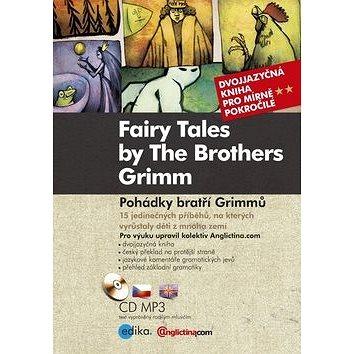 Fairy Tales by The Brothers Grimm Pohádky bratří Grimmů: Dvojjazyčná kniha pro mírně pokročilé + CD (978-80-266-0843-1)