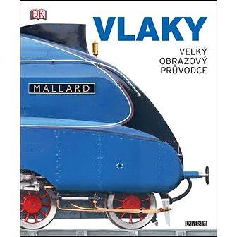 Vlaky: velký obrazový průvodce (978-80-242-5044-1)