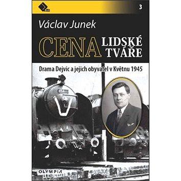 Cena lidské tváře: Drama Dejvic a jejich obyvatel v Květnu 1945 (978-80-7376-418-0)