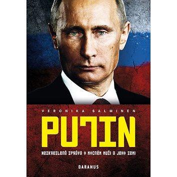 Putin: Nezkreslená zpráva o mocném muži a jeho zemi (978-80-87423-68-4)