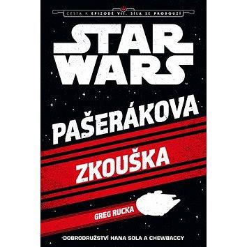 STAR WARS Pašerákova zkouška: Cesta k epizodě VII. Síla se probouzí (978-80-252-3575-1)